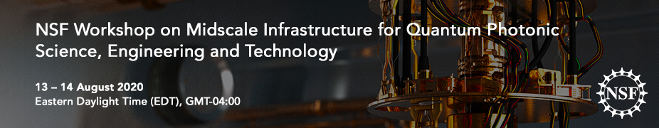 2020 NSF Workshop on Midscale Infrastructure for Quantum Photonic Science, Engineering, and Technology
