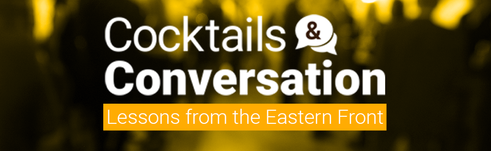 Defense One Cocktails & Conversation: Lessons from the Eastern Front