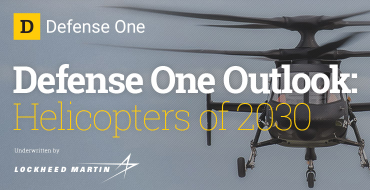 Defense One Outlook: Helicopters of 2030