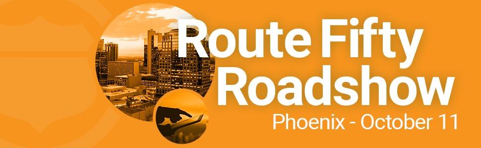 Route Fifty Roadshow Phoenix