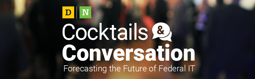 Cocktails & Conversation: Forecasting the Future of Federal IT