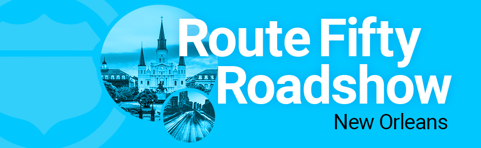 Route Fifty Roadshow New Orleans