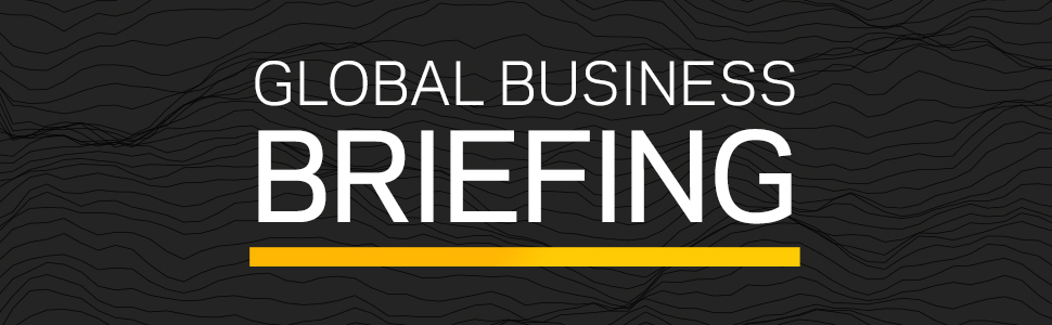 Global Business Briefing