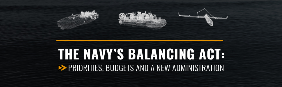 The Navy's Balancing Act: Priorities, Budgets and a New Administration
