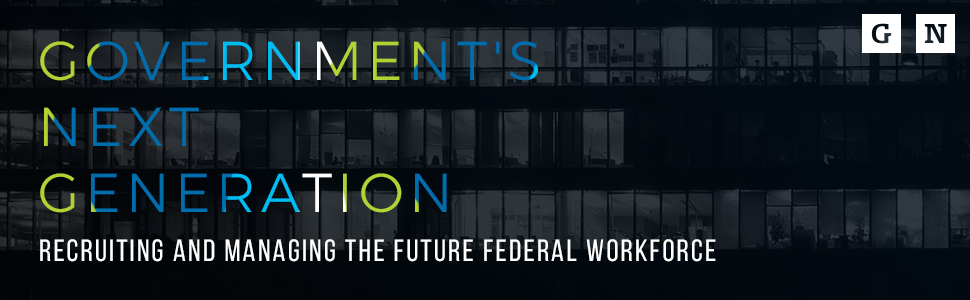 Government's Next Generation: Recruiting and Managing the Future Federal Workforce (Fedstival)