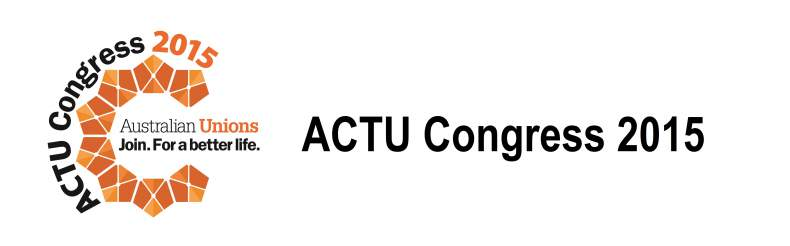 2015 ACTU Congress