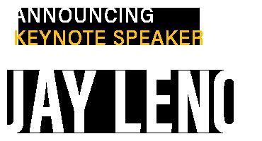 Anouncing Keynote Speaker Jay Leno