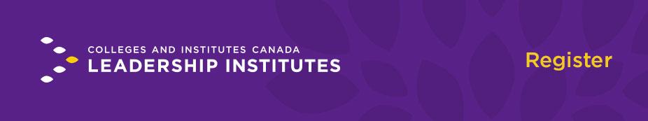 2017 CICan Leadership Institutes for Deans Directors and Campus Principals
