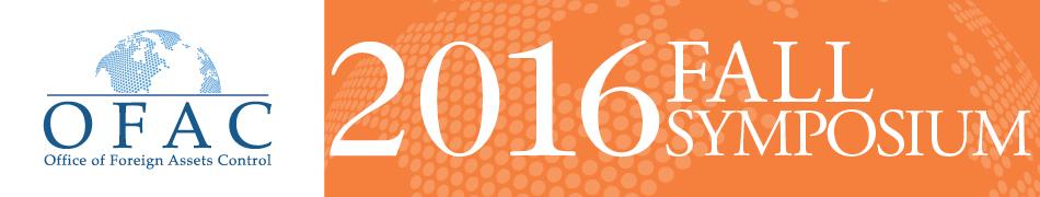 OFAC 2016 Fall Symposium