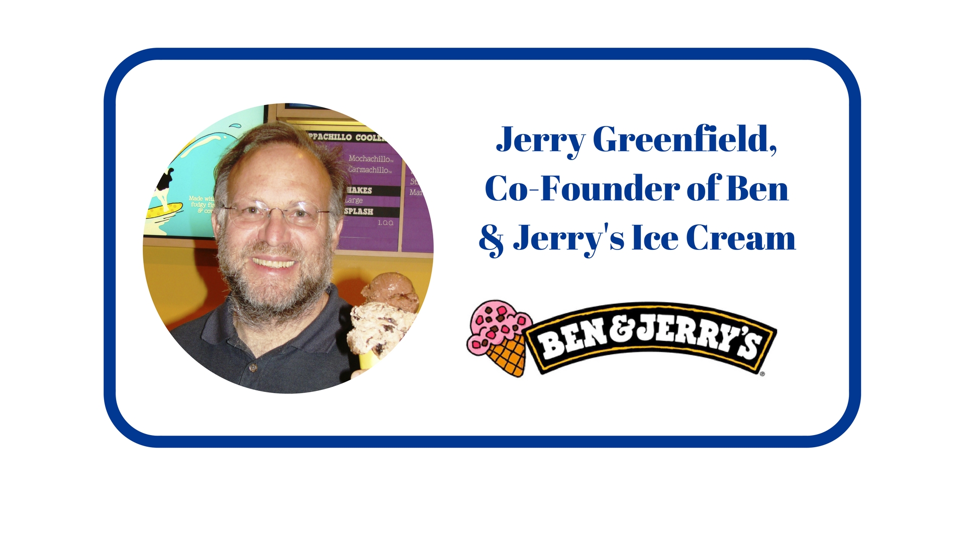 Jerry Greenfield Co-Founder of Ben  Jerry's Icecre