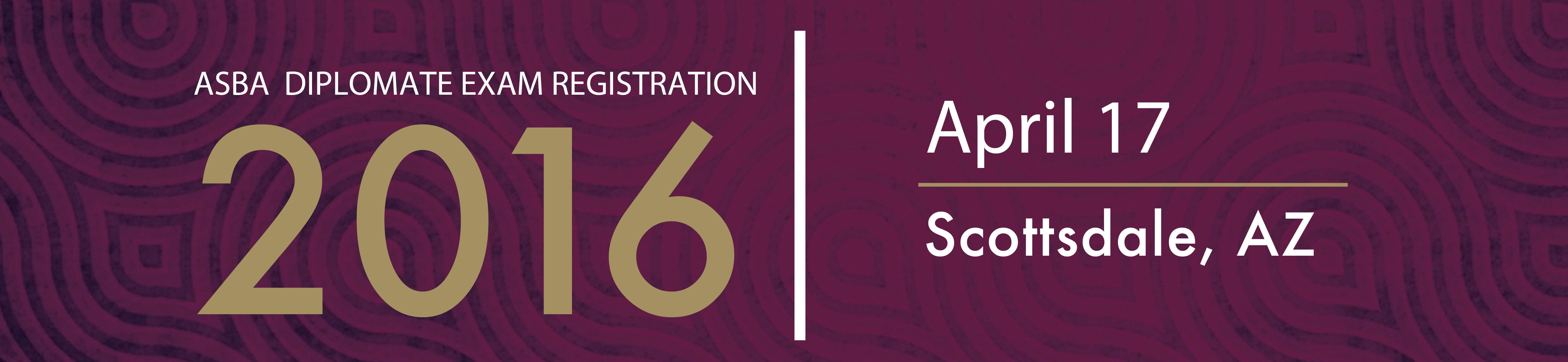2016 ASBA Diplomate Exam Registration