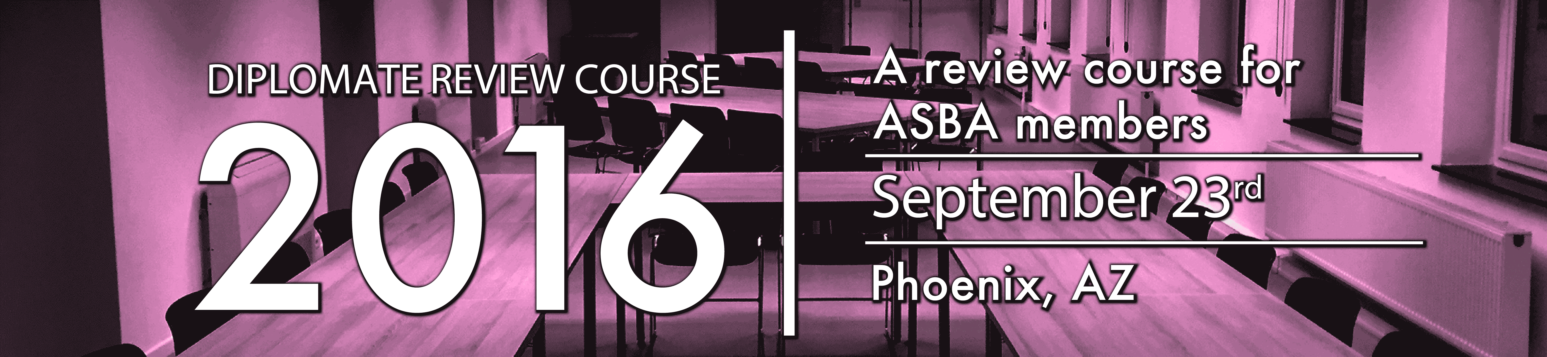 SEPTEMBER ASBA Diplomate Review Course