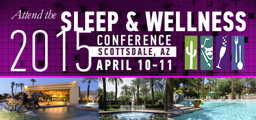 Sleep & Wellness 2015: A Conference for Healthcare Professionals