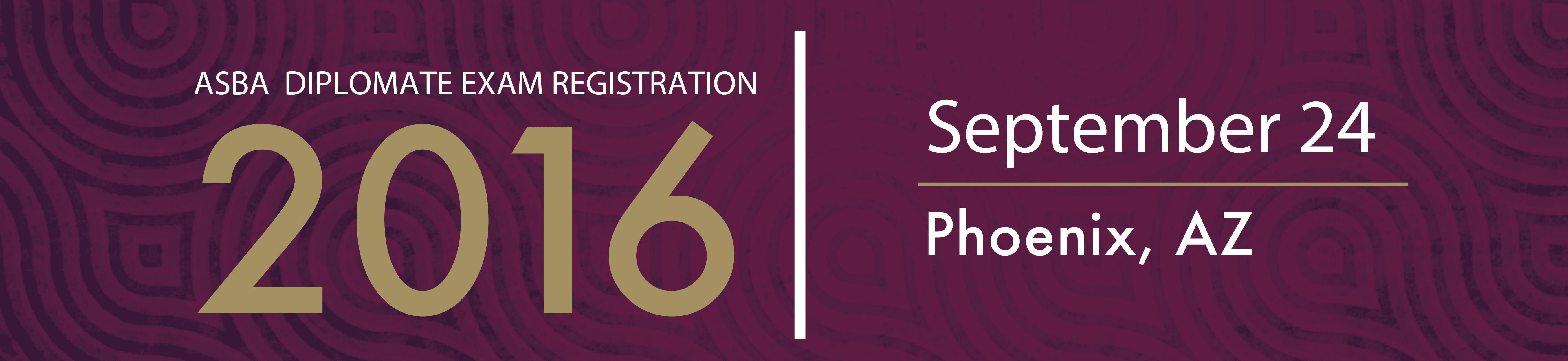 SEPTEMBER ASBA Diplomate Exam Registration
