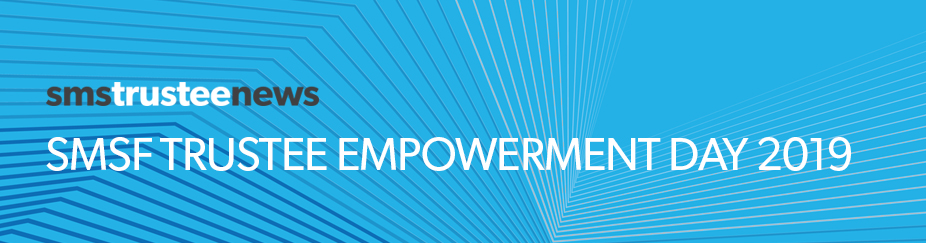SMSF Trustee Empowerment Day - May 2019