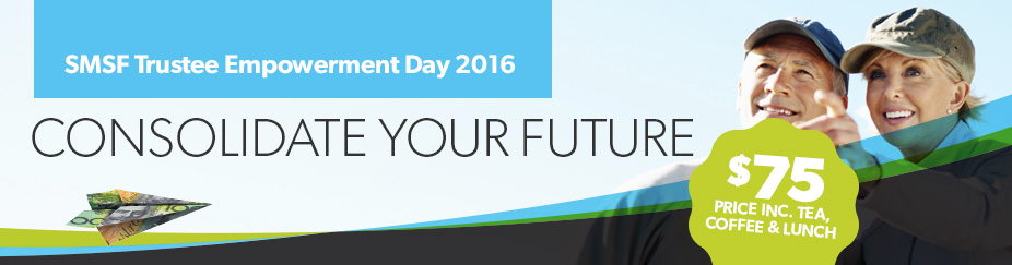 SMSF Trustee Empowerment Day 2016