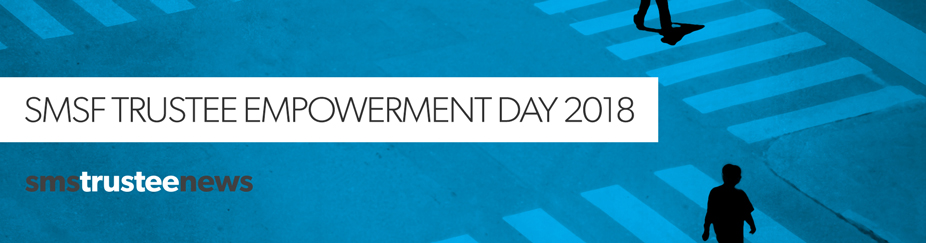 SMSF Trustee Empowerment Day 2018