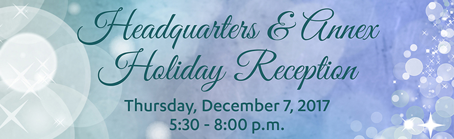 Headquarters & Annex Holiday Reception