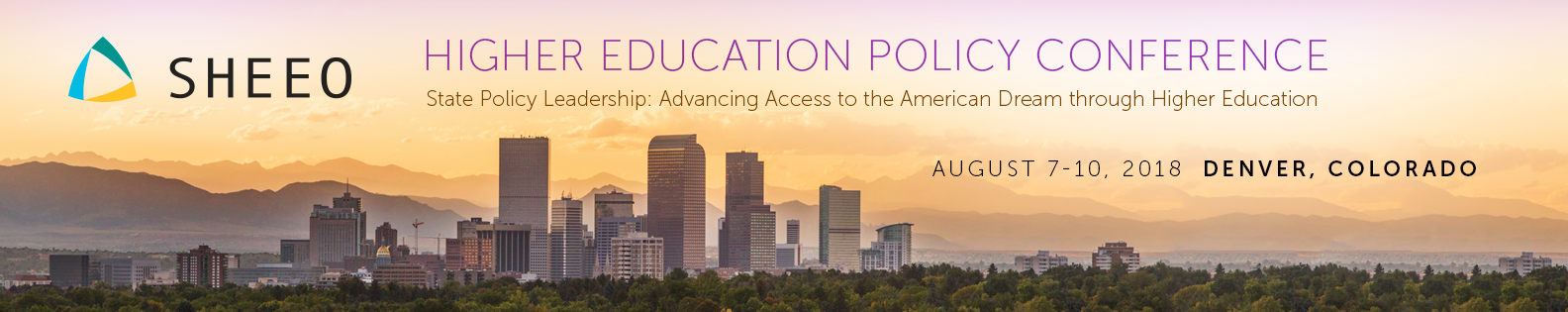 2018 SHEEO Higher Education Policy Conference - State Policy Leadership: Advancing Access to the American Dream through Higher Education