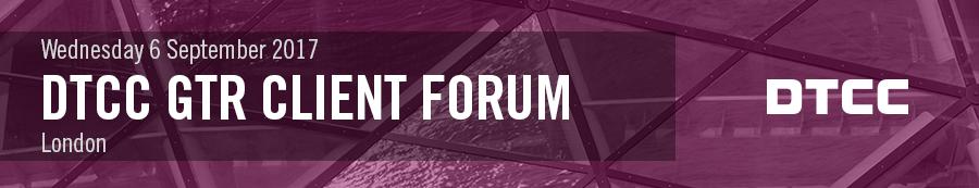 DTCC GTR Client Forum - London