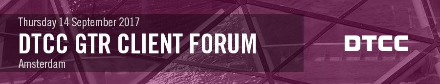 DTCC GTR Client Forum - Amsterdam