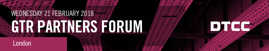 DTCC GTR Partners Forum - London