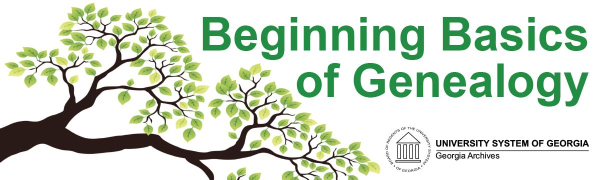Beginning Basics of Genealogy