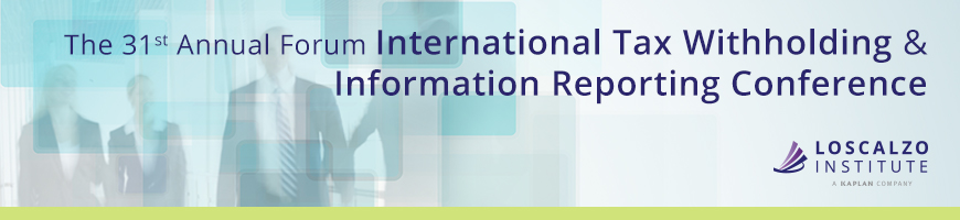 The 31st Annual Forum International Tax Withholding & Information Reporting Conference