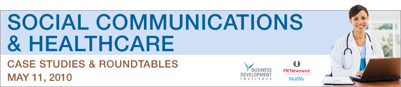 Social Communications & Healthcare: Case Studies and Roundtables