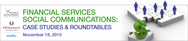 Financial Services Social Communications – Case Studies and Roundtables