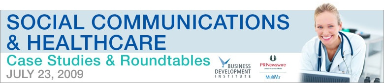 Social Communications & Healthcare: Case Studies & Roundtables