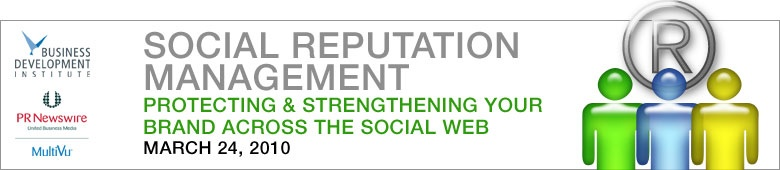 Social Reputation Management – Protecting & Strengthening your Brand Across the Social Web