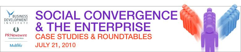 Social Convergence & the Enterprise – Case Studies & Roundtables