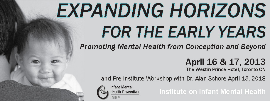 EXPANDING HORIZONS FOR THE EARLY YEARS: Promoting Mental Health from Conception and Beyond