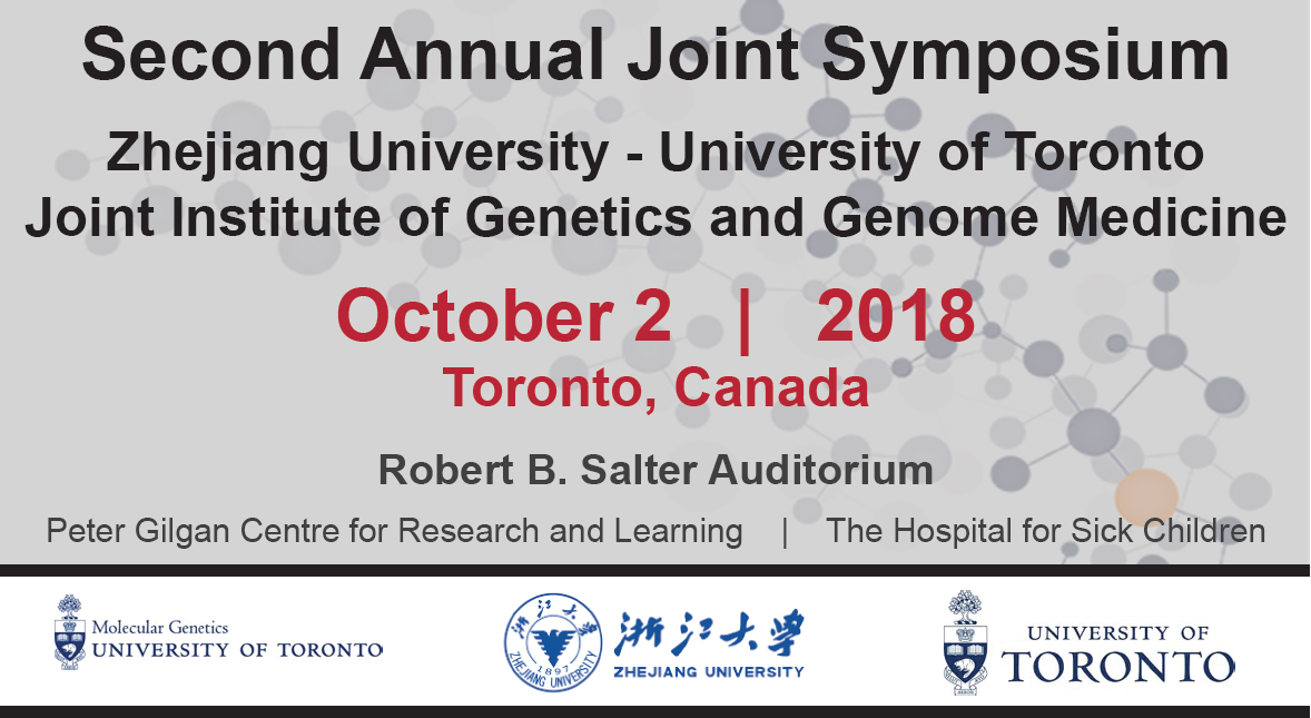 Second Annual Joint Symposium - Zhejiang University-University of Toronto Joint Institute of Genetics and Genome Medicine