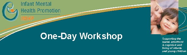 Infant Mental Health Promotion One-Day Workshops