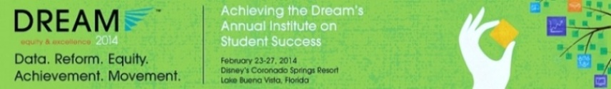 DREAM 2014: The Achieving the Dream Annual Institute on Student Success
