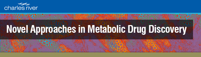 Novel Approaches in Metabolic Drug Discovery│Cambridge MA