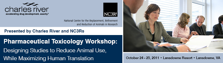 Pharmaceutical Toxicology Workshop: Designing Studies to Reduce Animal Use, While Maximizing Human Translation