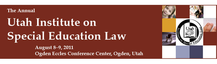 2011 Utah Institute on Special Education Law