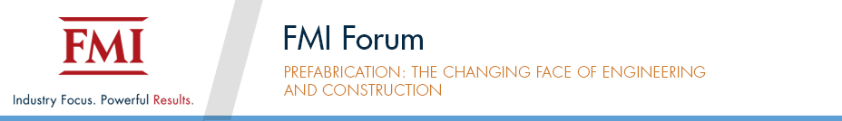 FMI Prefabrication Forum | April 11, 2017  | Denver, CO