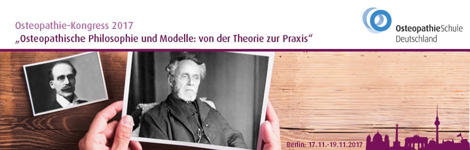 """Osteopathie-Kongress 2017 """"Osteopathische Philosophie und Modelle in der Praxis"""""""