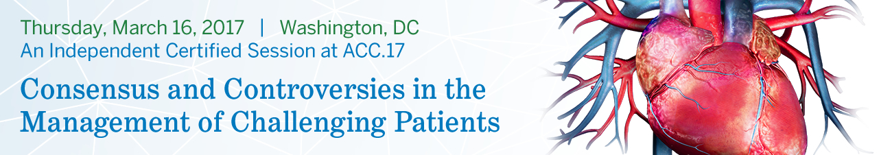 Consensus and Controversies in the Management of Challenging Patients