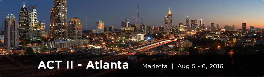 ACT II - Atlanta, Aug 5 - 6 2016