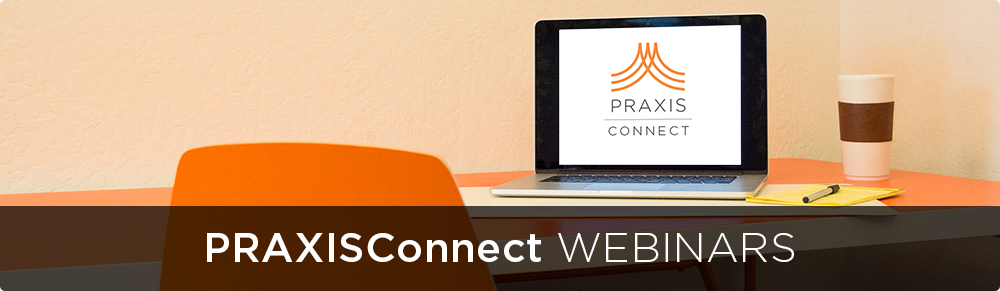 PraxisConnect Webinars