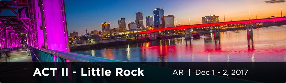 ACT II - Little Rock