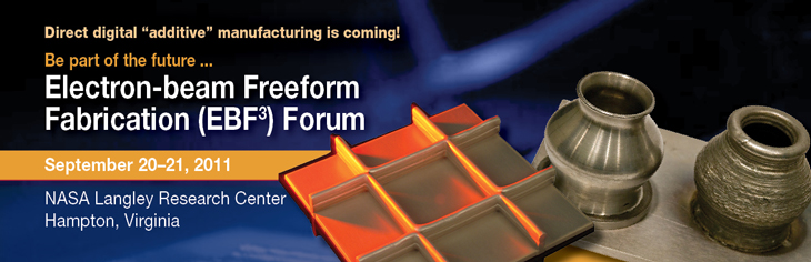 Electron-beam Freeform Fabrication Forum