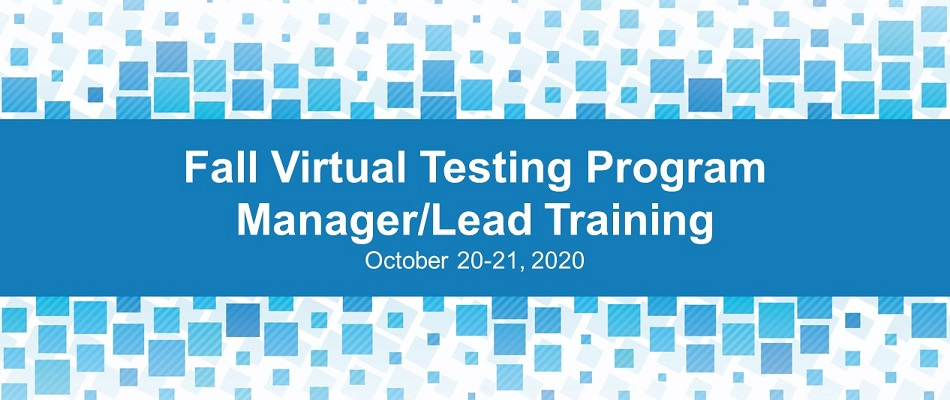 Fall Virtual Testing Program Manager/Lead Training