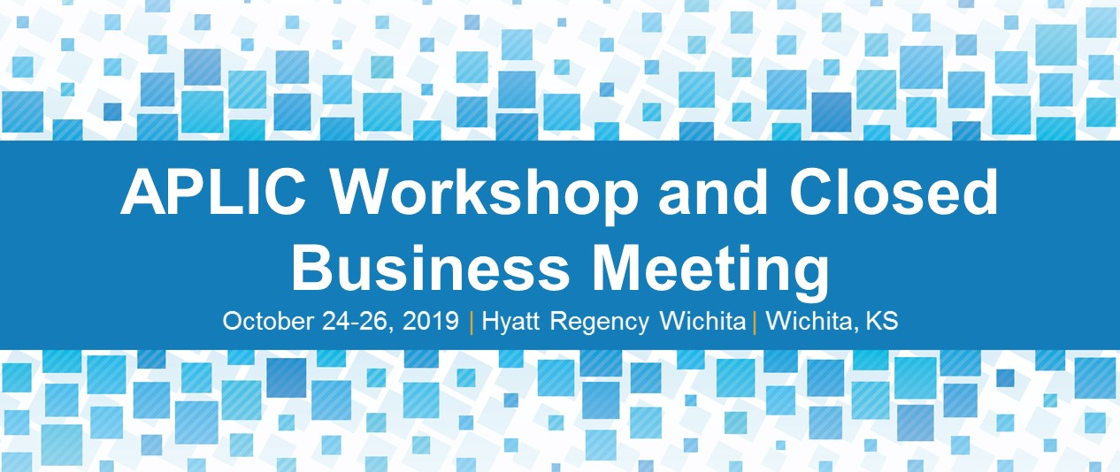 APLIC Workshop and Closed Business Meeting