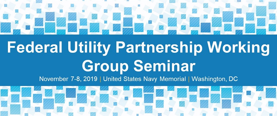 Federal Utility Partnership Working Group Seminar